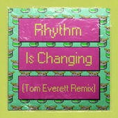 Rhythm Is Changing (Tom Everett Remix) by High Contrast