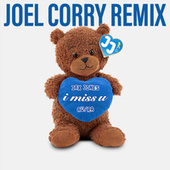i miss u (Joel Corry Remix) by Jax Jones