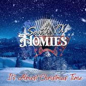 It's Almost Christmas Time by South TX Homies