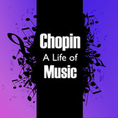 Chopin: A Life of Music by Frédéric Chopin