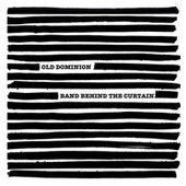 Old Dominion: Band Behind the Curtain by Old Dominion