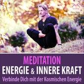 Meditation Energie und innere Kraft - Verbinde dich mit der kosmischen Energie von Pierre Bohn