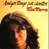 Amigos Tengo por Cientos (Remasterizado) de Tita Parra