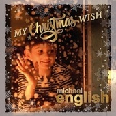 My Christmas Wish by Michael English