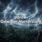 Gewitter Horrorstory von Jarow