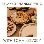 Relaxed Thanksgiving with Tchaikovsky von ソフィア交響楽団