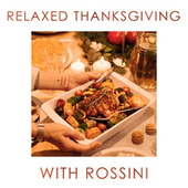 Relaxed Thanksgiving with Rossini by Gioacchino Rossini (2)