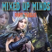 Mixed Up Minds, Pt. 12 von Various Artists