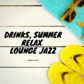 Drinks, Summer, Relax, Lounge Jazz von Lounge