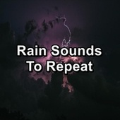 Rain Sounds To Repeat von Thunderstorm Sound Bank