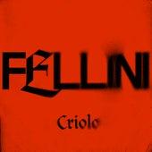 Fellini von Criolo