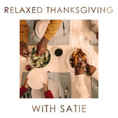 Relaxed Thanksgiving with Satie by Erik Satie