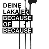 Because of Because von Deine Lakaien