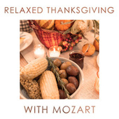 Relaxed Thanksgiving with Mozart von Wolfgang Amadeus Mozart