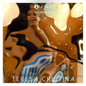 Moska Apresenta Zoombido: Teresa Cristina von Teresa Cristina