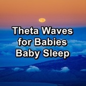 Theta Waves for Babies Baby Sleep de Yoga