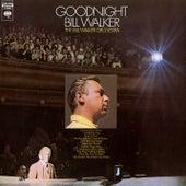 Goodnight Bill Walker by The Bill Walker Orchestra