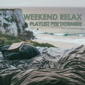 Weekend relax playlist per dormire von Various Artists