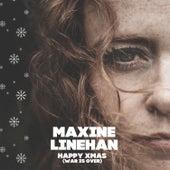 Happy Xmas (War is over) von Maxine Linehan