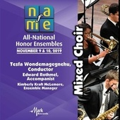 2019 National Association for Music Education (NAfME): Mixed Choir [Live] von NAfME All-National Mixed Choir