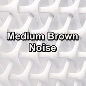 Medium Brown Noise by White Noise Pink Noise