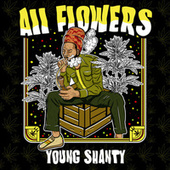 All Flowers by Young Shanty