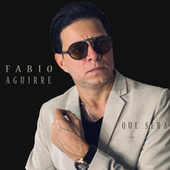 Que Será von Fabio Aguirre