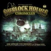 Folge 64: Der Mörder von Dresden von Sherlock Holmes Chronicles