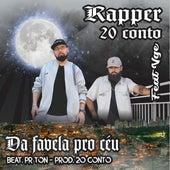 Da Favela pro Céu by Rapper 20conto