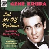 Krupa, Gene: Let Me Off Uptown (1939-1945) by Various Artists