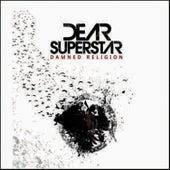 Damned Religion de Dear Superstar