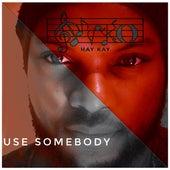 Use Somebody (Cover) de Nyko Hay Kay