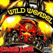 Crazy Love von Wild Weasel