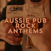 Aussie Pub Rock Anthems by Various Artists