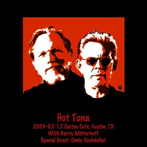 2004-02-12 Cactus Cafe, Austin, TX by Hot Tuna