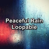 Peaceful Rain Loopable von Calming Sounds