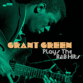Plays the R&B Hits van Grant Green