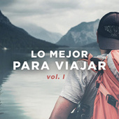 Lo mejor para viajar  vol. I by Various Artists
