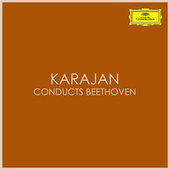 Karajan conducts Beethoven by Ludwig van Beethoven