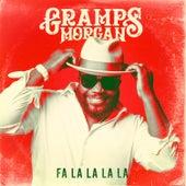 Fa La La La La by Gramps Morgan