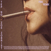 Fire (Tep No Remix) by Zoe Zobrist