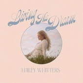 The Dream: Living The Dream (Deluxe) de Hailey Whitters