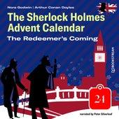 The Redeemer's Coming - The Sherlock Holmes Advent Calendar, Day 24 (Unabridged) von Sir Arthur Conan Doyle