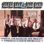 Streets & Scenes Of New Orleans by Silver Leaf Jazz Band