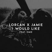I Would Like von Lorcan X Jamie