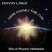 Here Comes the Sun (Solo Piano Version) by David Lanz