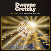 NYE 2020 - Live at The Danforth Music Hall de Dwayne Gretzky