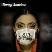 Say Something by Nancy Sanchez