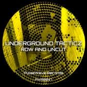 Row and Uncut von Underground Tacticz
