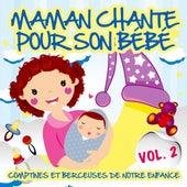 Maman chante pour son bébé, vol. 2 (Comptines et berceuses de notre enfance) de Sidney Oliver